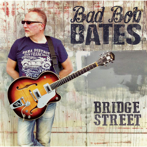 Bad Bob Bates - Bridge Street (2014)