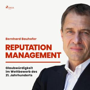 Bernhard Bauhofer - Reputation Management (ungekürzt)