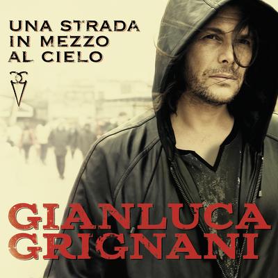 Gianluca Grignani - Una strada in mezzo al cielo (2016)by Magico .mp3 - 320kbps