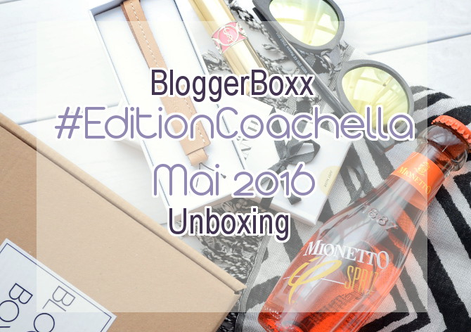 Unboxing BloggerBoxx #EditionCoachella