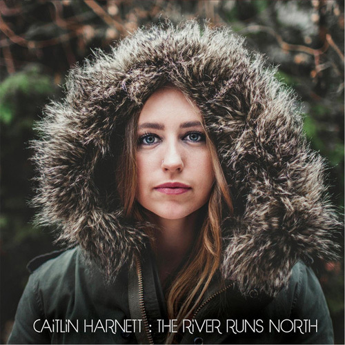 Caitlin Harnett - The River Runs North (2014)