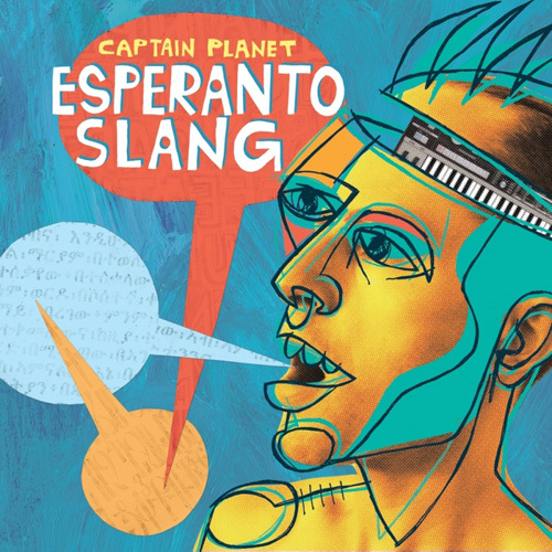 Captain Planet - Esperanto Slang (2014)