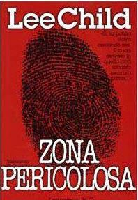 Lee Child  - Zona pericolosa (2012)