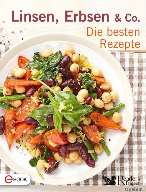 Linsen, Erbsen & Co - Die besten Rezepte