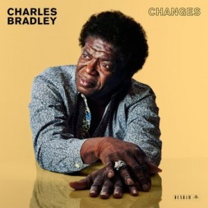 Charles Bradley – Changes (2016)