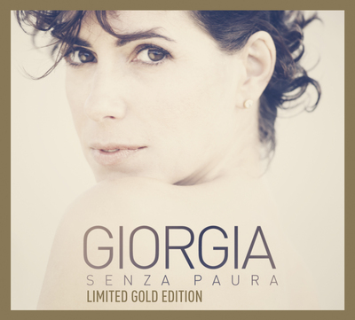 Giorgia - Senza Paura Limited Gold Edition (2014).Mp3 - 320Kbps