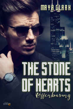 Maya Clark - The Stone of Hearts Offenbarung (Stone-Dilogie 1)