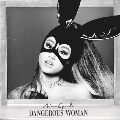 Ariana Grande – Dangerous Woman (Deluxe Edition) (2016)