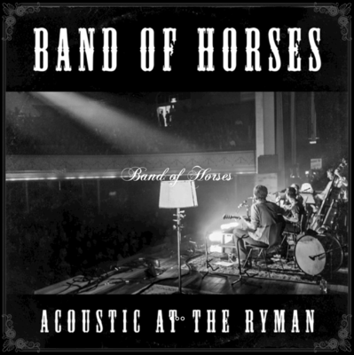 Band of Horses - Acoustic at the Ryman (2014) .mp3 - 320kbps