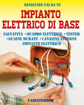 Valerio Poggi - Impianto elettrico di base. Salvavita - Quadro elettrico - Tester - Guaine murate - ...