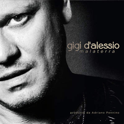 Gigi D'Alessio - Malaterra (2015).Mp3 - 320Kbps