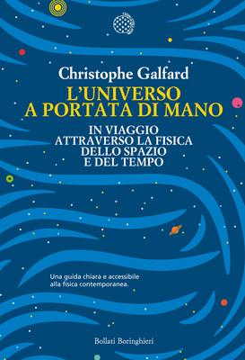 Christophe Galfard - L'universo a portata di mano. In viaggio attraverso la fisica dello spazio e del tempo (2016)