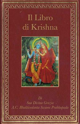 A. C. Bhaktivedanta Swami Prabhupada - Il libro di krsna. Un riassunto completo del decimo canto dello srimad-bhagavatam (2003)