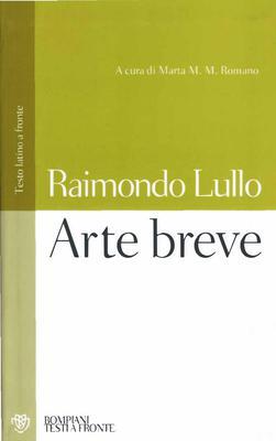 Raimondo Lullo - Arte breve. Testo latino a fronte (2002)