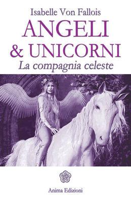Isabelle Von Fallois - Angeli & Unicorni. La compagnia celeste (2014)
