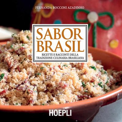 Fernanda Bocconi Azadinho - Sabor Brasil. Ricette e racconti della tradizione culinaria brasiliana (2018)