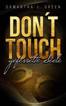 Samantha J. Green - Don t Touch Gefesselte Seele