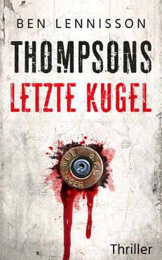 Ben Lennisson - Thompsons letzte Kugel