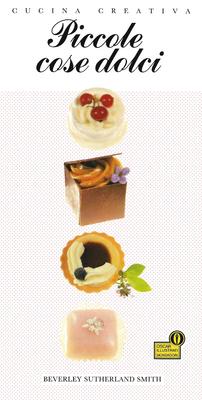 Beverley Sutherland Smith - Piccole cose dolci. Cucina creativa (1987)