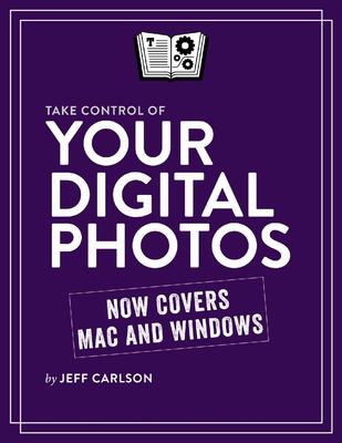 Jeff Carlson - Take control of your digital photos [ENG] (2018)