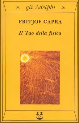 Fitjof Capra - Il Tao della fisica (1989)
