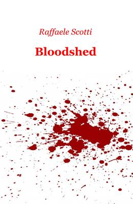 Raffaele Scotti - Bloodshed (2018)