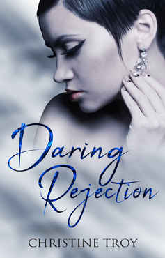 Christine Troy - Daring Rejection