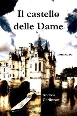 Andrea Garlinzoni - Il castello delle Dame (2013)