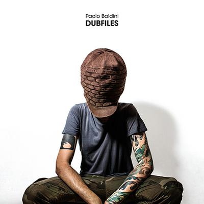 Paolo Baldini  - DubFiles (2014).Mp3 - 320Kbps