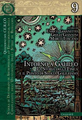 Enrico Giannetto, Giulia Giannini, Marco Toscano - Intorno a Galileo. La storia della fisica e il pu...