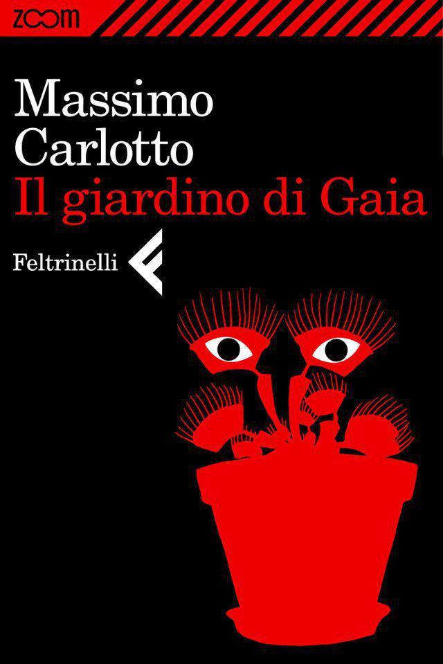 Massimo Carlotto - Il giardino di Gaia (2012)
