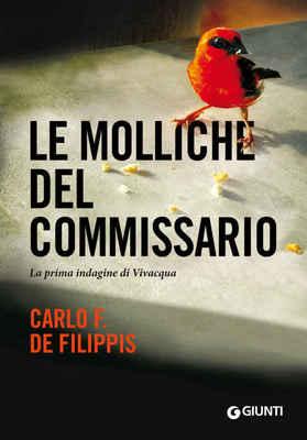 Carlo F. De Filippis - Le molliche del commissario (2015)