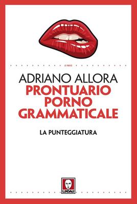 Adriano Allora - Prontuario pornogrammaticale. La punteggiatura (2018)