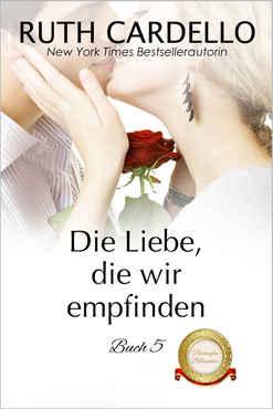 Ruth Cardello - Die Liebe, die wir empfinden (Die Barrington-Milliardäre, Buch 5)