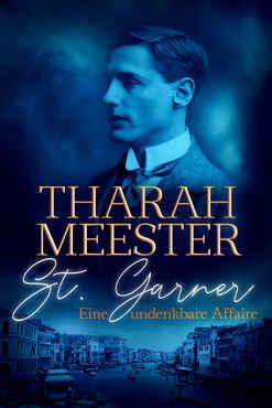 Tharah Meester - St. Garner Eine undenkbare Affaire