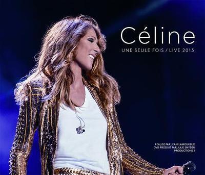 Céline Dion – Celine... une Seule Fois / Live 2013 (2014) .mp3 - 320kbps