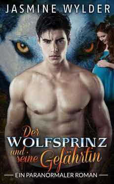 Jasmine Wylder - Der Wolfsprinz und seine Gefährtin