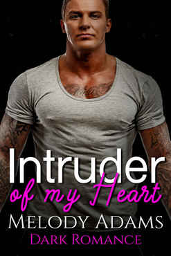 Melody Adams - Intruder of my Heart (Dark Obsession 1)