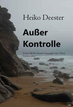 Heiko Deester - Außer Kontrolle 1. Frankreich-Krimi