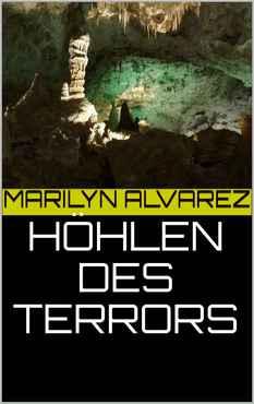 Marilyn alvarez - höhlen des terrors