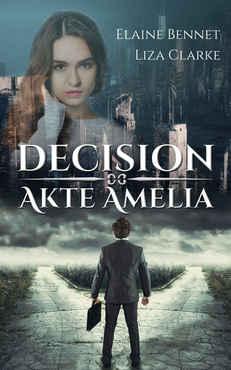 Liza Clarke - Decision - Akte Amelia