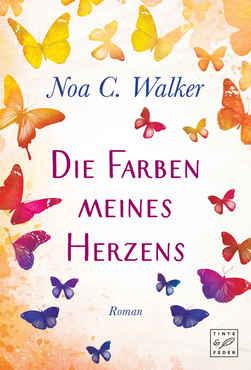 Noa C. Walker - Die Farben meines Herzens