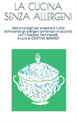 Cristina Berardi - La cucina senza allergeni (2015)