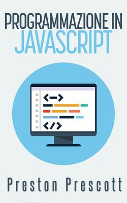 Preston Prescott – Programmazione in JavaScript (2015)