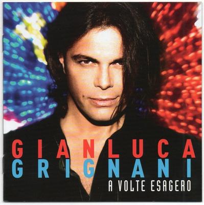 Gianluca Grignani - A Volte Esagero (2014).Mp3 - 320Kbps