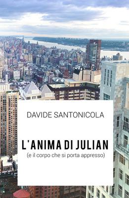 Davide Santonicola - L'anima di Julian (e il corpo che si porta appresso) (2018)