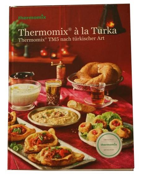 thermomix a la turka authentische t rkische kochkunst. Black Bedroom Furniture Sets. Home Design Ideas
