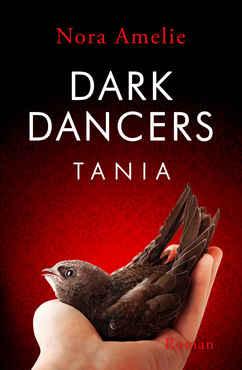 Nora Amelie - Dark Dancers – Tania (Hawks Geschichte 3)