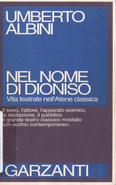 Umberto Albini - Nel nome di Dioniso. Vita teatrale nell'Atene classica (1991)