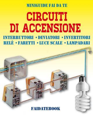 Valerio Poggi - Circuiti di accensione. Interruttori - Deviatori - Invertitori - Relè - Faretti - Lu...